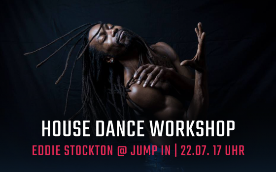 House Dance Workshop mit Eddie Stockton