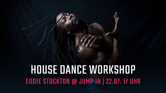 Eddie Stockton, House Dance Workshop, Jump in, Tanzstudio, Tanzschule München