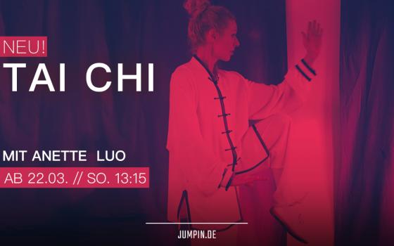 NEU! TAI CHI für Anfänger – ab 22. März